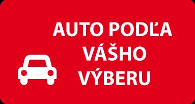 Auto podľa vášho výberu